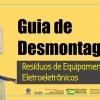 Guia de desmontagem de resíduos de equipamentos eletroeletrônicos
